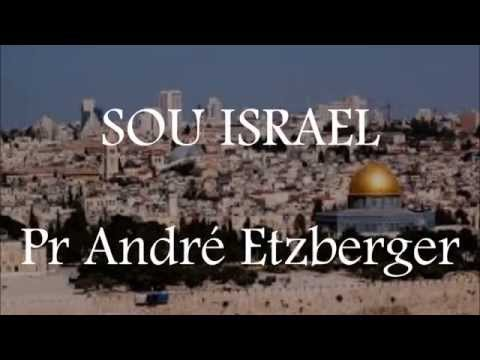 Sou Israel - Pr André Etzberger