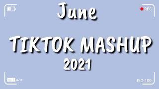 TikTok Mashup June 2021 💙💙(Not Clean)💙💙