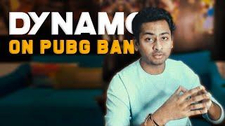 LET'S TALK ABOUT PUBG BAN  | DYNAMO GAMING #BounceBack