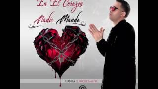 Juanka - En El Corazon Nadie Manda (Prod)By Josh D'Ace.Dnote The Beatllionare.Kartoonz.Gmel