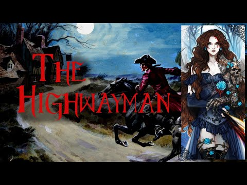 'The Highwayman' - Alfred Noyes