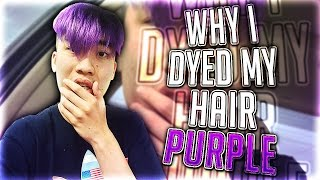 Why I DYED MY HAIR PURPLE