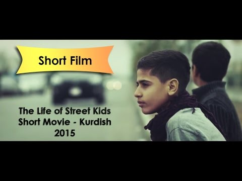 Short Film ( The Life of Street Kids ) Kurdish Movie 2016