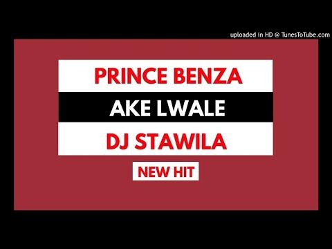 Prince Benza Ft Dj Stawila Ake Lwale