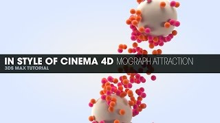 3DS Max Tutorial - In Style of Cinema 4D Mograph Attraction