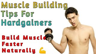 Top Muscle Building Tips For Hardgainers|Build Muscle Faster Naturally 💪💪