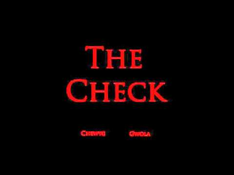 Gwola ft. ChewyG- The Check