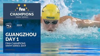 Highlights Day 1 - Guangzhou (CHN) - FINA Champions Swim Series 2019