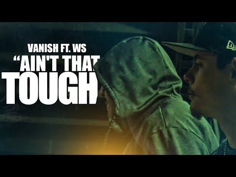 Vanish - Ain't That Tough Ft. WS (Official Music Video)