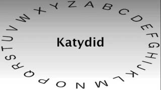 Spelling Bee Words and Definitions — Katydid