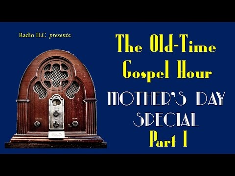 Old-Time Gospel Hour Mother's Day Special, part I - Prelude
