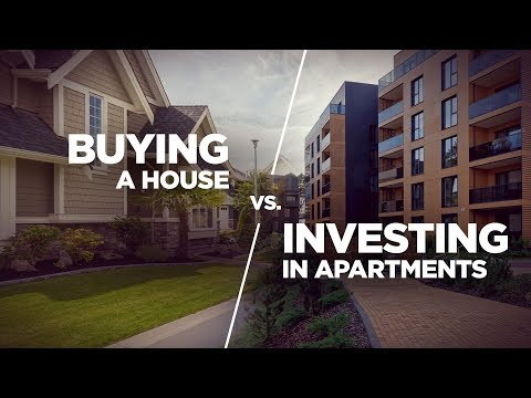 Buying a House Vs Investing in Apartments - Real Estate Inve