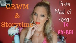 GRWM ▏STORYTIME ▏ FROM MAID OF HONOR TO EX-BFF MP3