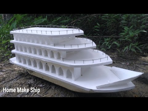 How to make a ship at home .