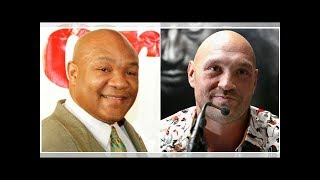 George Foreman made some very good points about Tyson Fury