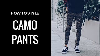 HOW TO STYLE | CAMO PANTS | TWO DIFFERENT WAYS