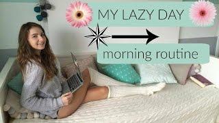 MY LAZY DAY MORNING ROUTINE