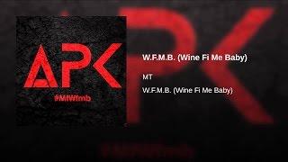 M.T - W.F.M.B (Wine Fi Mi Baby) - Bois Dressé Riddim