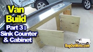 Van Build Part 3 - Sink Counter Cabinet Build Bug Out Van Build Series