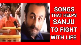 Songs That Help Sanju In His Life To Fight || SANJU