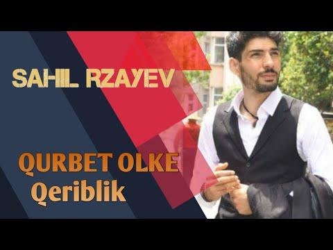 Sahil Rzayev - Qurbet Olke 2020 / Qeriblik