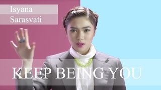 Video Isyana Sarasvati - Keep Being You (Lyric Video) download MP3, 3GP, MP4, WEBM, AVI, FLV Agustus 2017