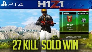 H1Z1 PS4: EPIC 27 KILL CLUTCH SOLO WIN! H1Z1 PS4 GAMEPLAY!