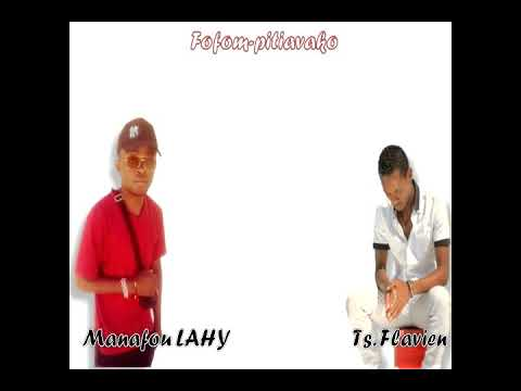 Ts.Flavien feat Manafou LAHY .. Fofom-pitiavako (nouveauté clip gasy 2019  lyrics by Luap)