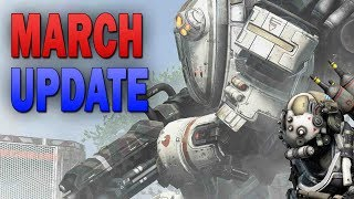 March Update with Titanfall Gameplay