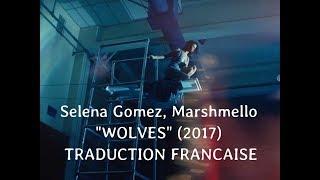 "Selena Gomez, Marshmello  ""Wolves"" Traduction Française"