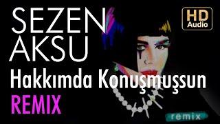 Sezen Aksu - Hakkımda Konuşmuşsun (Ali Tolga Demirtaş Remix)