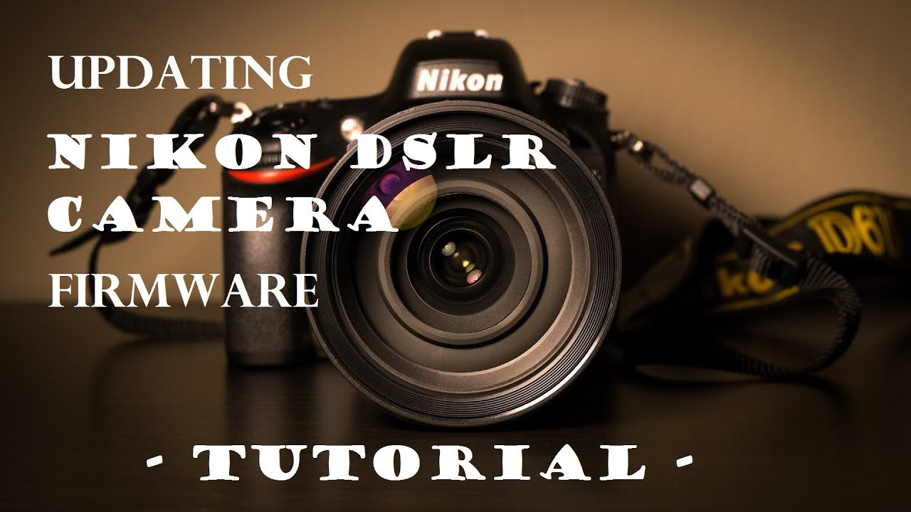 How to Updating Nikon DSLR Camera Firmware - Tutorial