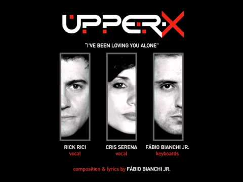 UPPER-X - I've Been Loving You Alone (demo version)