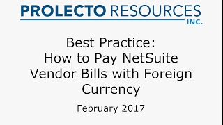 Best Practice: How to Pay NetSuite Vendor Bills with Foreign Currency