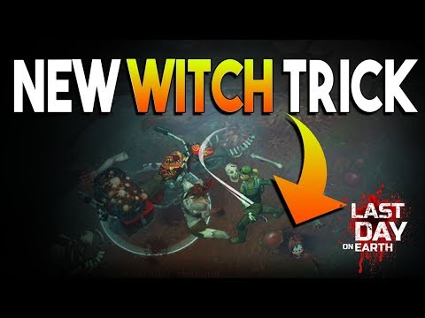 NEW WITCH TRICK  |  LAST DAY ON EARTH: SURVIVAL