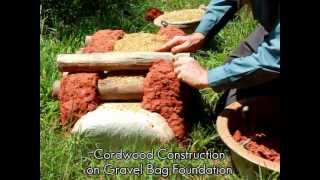 Cordwood Construction on Gravel Bag Foundation