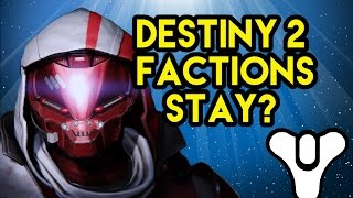 Destiny 2 Lore Factions stay or leave?