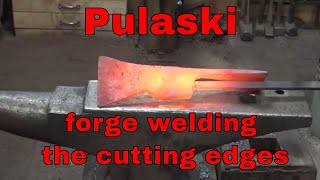Forging the Pulaski axe - part 3 - forge welding the tool steel edges