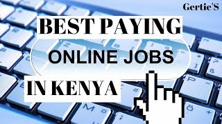 What Are The HIGH PAYING ONLINE JOBS In KENYA In 2019?