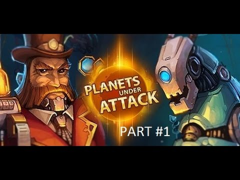 Planets Under Attack Part 1 |