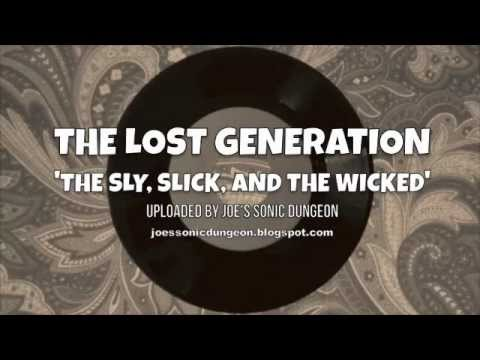 The Lost Generation - The Sly, Slick, And...