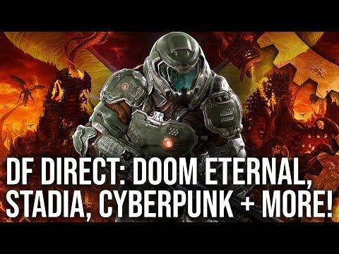 DF Direct! Doom Eternal On Stadia, Cyberpunk 2077, Polymega + Many More!