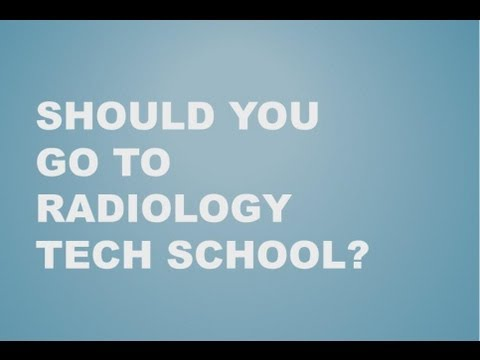 Should You Go To Radiology Tech School?