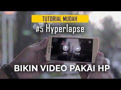 Hyperlapse | Cara Bikin Video Pakai HP