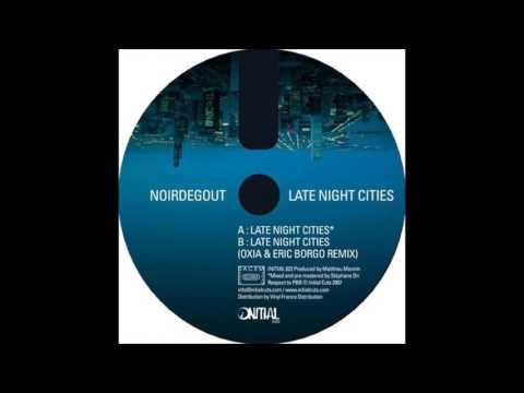 NOIRDEGOUT - LATE NIGHT CITIES