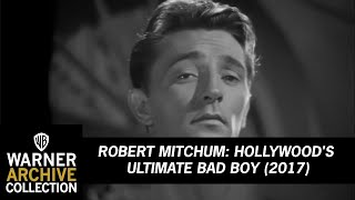 Robert Mitchum: Hollywood's Ultimate Bad Boy