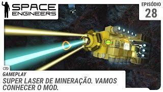 Space Engineers - Super Laser de Mineração. Conhecendo o mod - ep 28