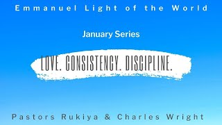 Elotw Love, Consistency & Discipline 'Persistent Love' Sunday  January 17, 2021