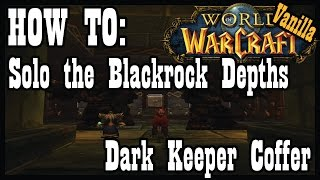 How to Solo the Blackrock Depths Dark Keeper Coffer [Vanilla / Classic World of Warcraft]