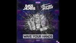 bassjackers thomas newson   wave your hands original mix out now